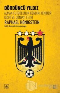 dorduncu-yildiz-alman-futbolunun-kendini-yeniden-kesfi-ve-dunyayi-fethi