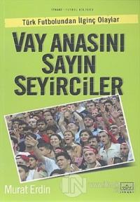 vay-anasini-sayin-seyirciler-turk-futbolundan-ilginc-olaylar